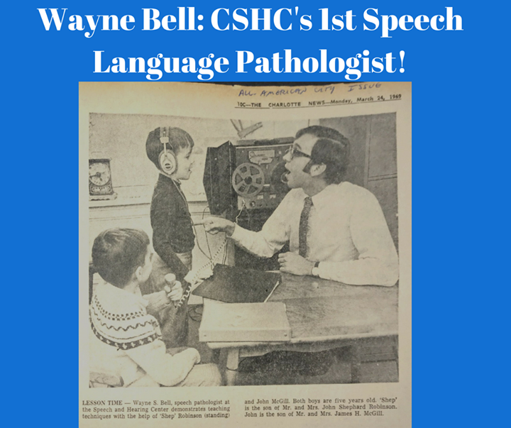 CSHC's very first SLP, Wayne Bell, is seen here in this The Charlotte Observer article from 1969!